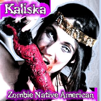 Kaliska:<br>Zombie Native American