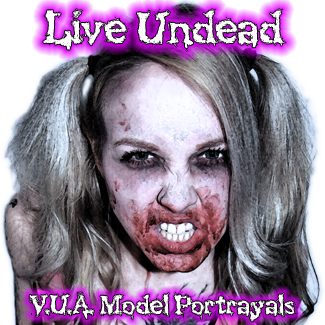 Live Undead<br>Model Portrayals